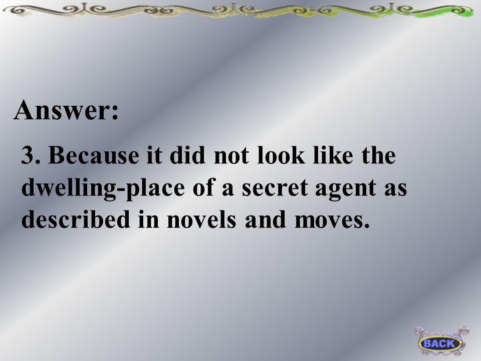 2. A spy. Answer: