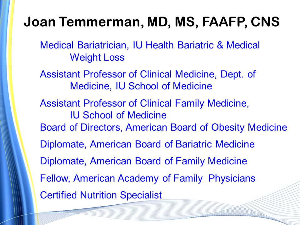 Joan Temmerman, MD, MS, FAAFP, CNS Medical Bariatrician, IU Health Bariatric & Medical Weight Loss Assistant Professor of Clinical Medicine, Dept. of