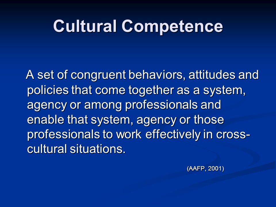 Cultural Competence Acceptance and respect for differences Acceptance and respect for differences Continuing self assessment regarding culture Continuing self assessment regarding culture Attention to the dynamics of difference Attention to the dynamics of difference Ongoing development of cultural knowledge and resources Ongoing development of cultural knowledge and resources Dynamic and flexible application of service models to meet the needs of diverse populations SAMHSA, CMHS, 1998 Dynamic and flexible application of service models to meet the needs of diverse populations SAMHSA, CMHS, 1998
