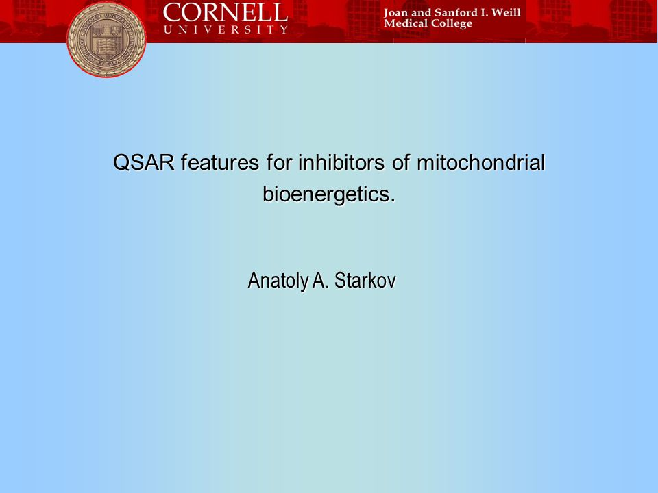 QSAR features for inhibitors of mitochondrial bioenergetics. Anatoly A. Starkov
