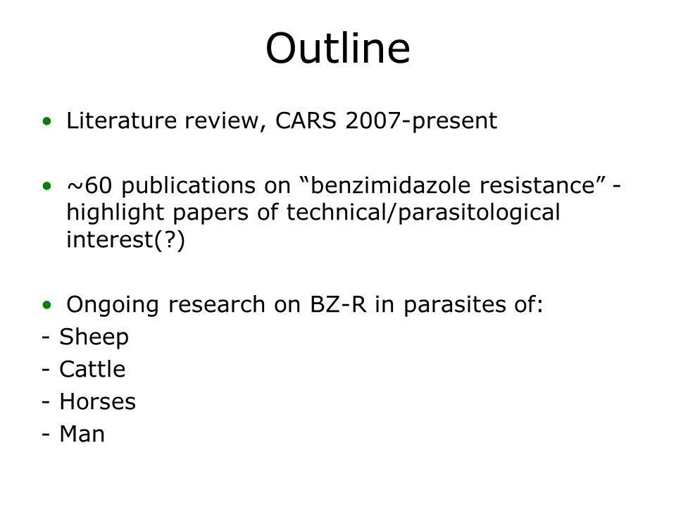"Outline Literature review, CARS 2007-present ~60 publications on ""benzimidazole resistance"" - highlight papers of technical/parasitological interest(?"