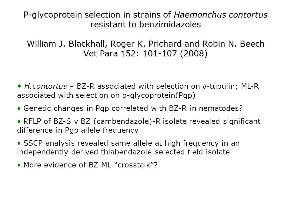 P-glycoprotein selection in strains of Haemonchus contortus resistant to benzimidazoles William J.