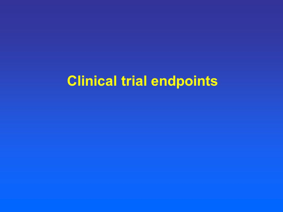 Clinical trial endpoints