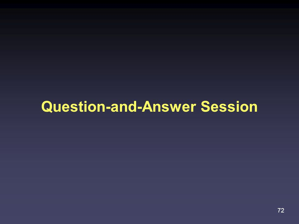 72 Question-and-Answer Session