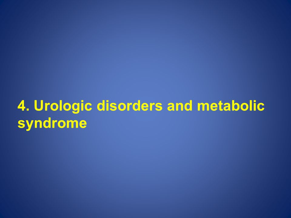 4. Urologic disorders and metabolic syndrome