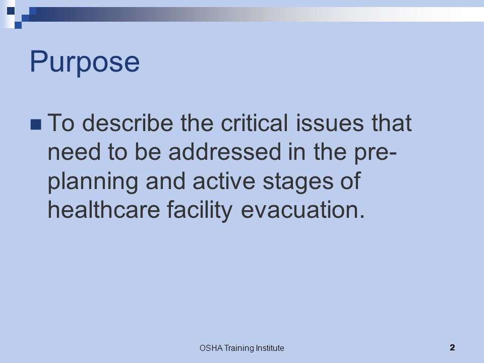 OSHA Training Institute23 Response Phase: Destination of Evacuees Augustine 2005 Transferred with medications and chart Bed patients sent to ED for triage & transport out  Sent to alternative care site with staff RN & other personnel from manpower pool Ambulatory patients sent to safe holding area