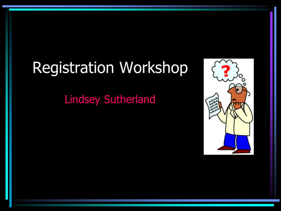 Registration Workshop Lindsey Sutherland