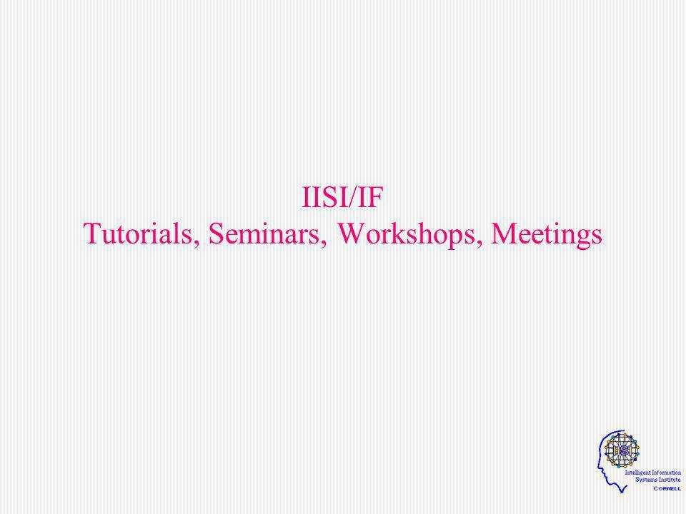 IISI/IF Tutorials, Seminars, Workshops, Meetings