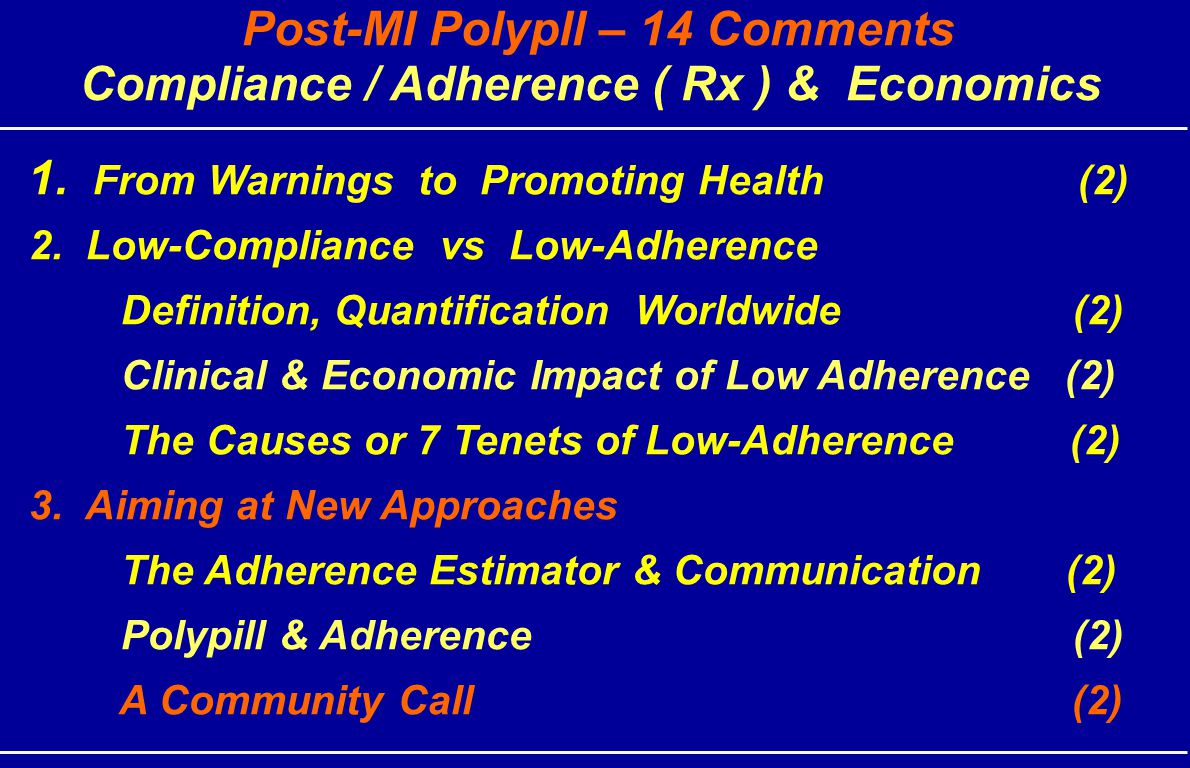 Post-MI Polypll – 14 Comments Compliance / Adherence ( Rx ) & Economics 1.