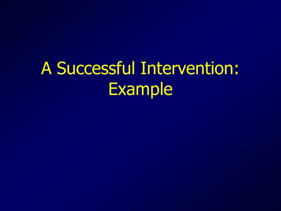 A Successful Intervention: Example
