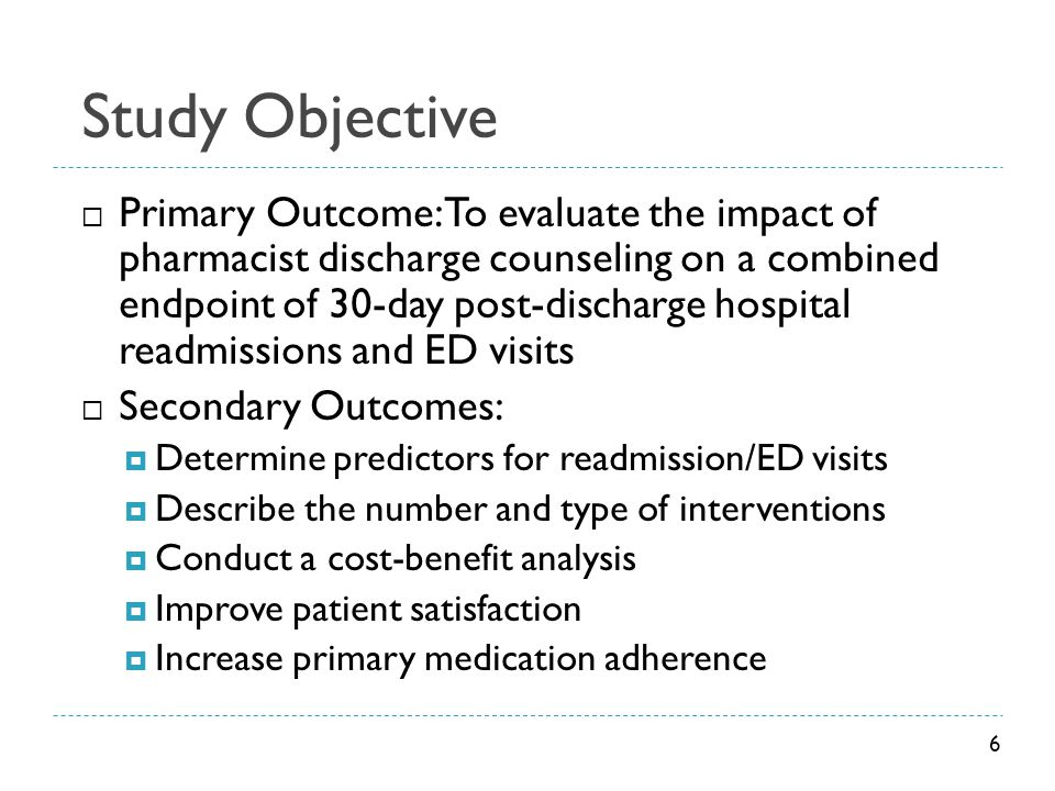 Study Objective  Primary Outcome: To evaluate the impact of pharmacist discharge counseling on a combined endpoint of 30-day post-discharge hospital