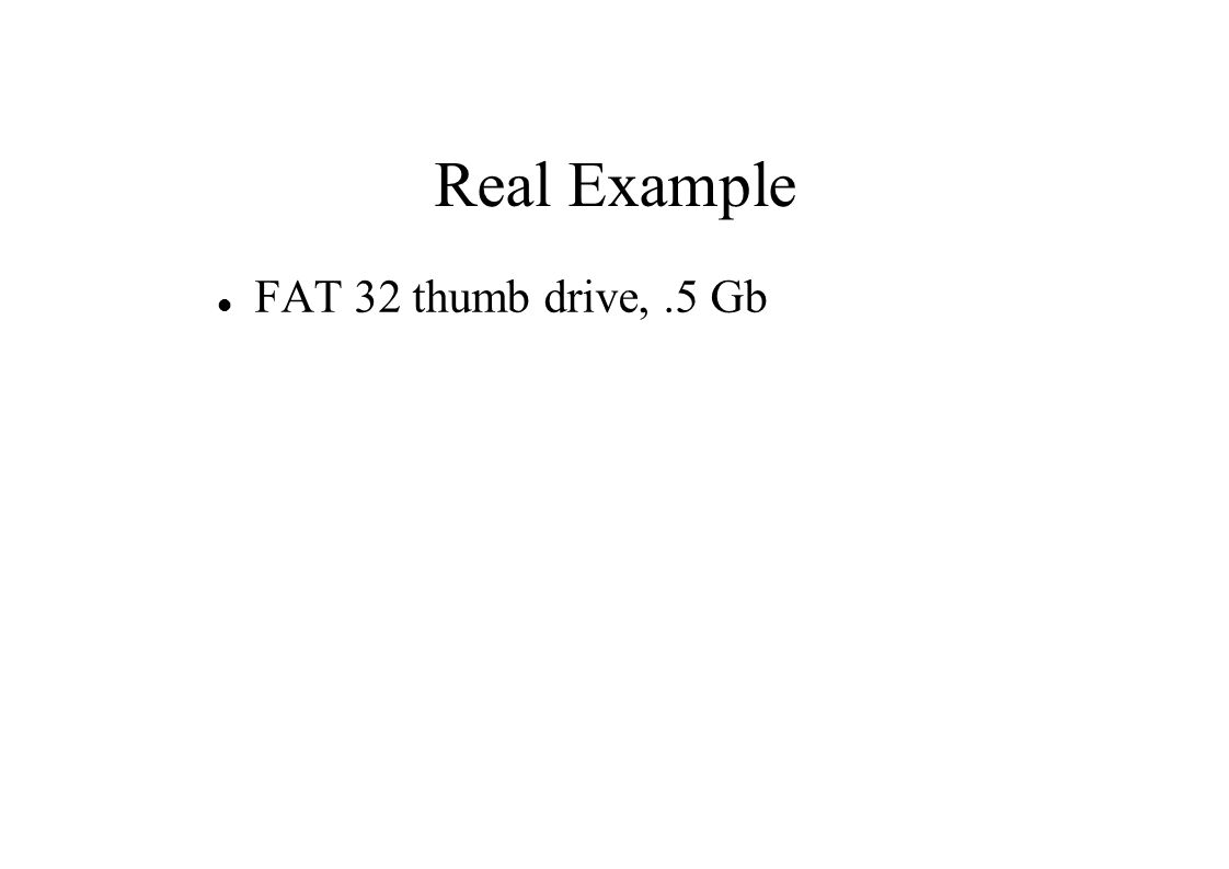 Real Example FAT 32 thumb drive,.5 Gb