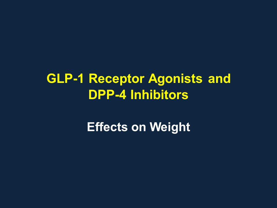 GLP-1 Receptor Agonists and DPP-4 Inhibitors Effects on Weight
