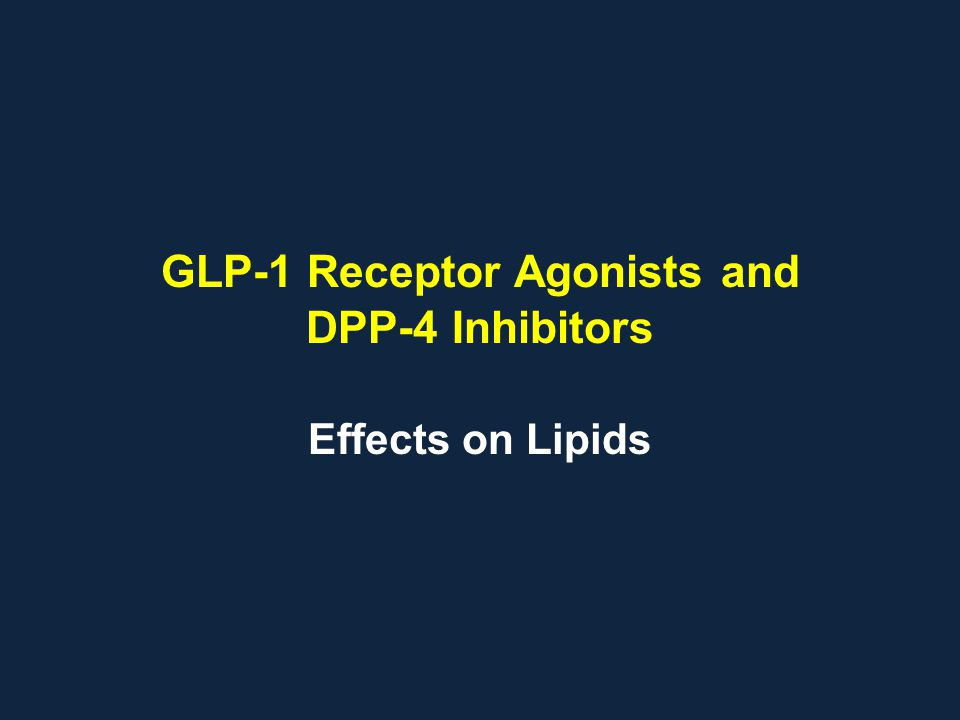 GLP-1 Receptor Agonists and DPP-4 Inhibitors Effects on Lipids