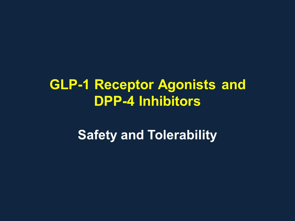 GLP-1 Receptor Agonists and DPP-4 Inhibitors Safety and Tolerability