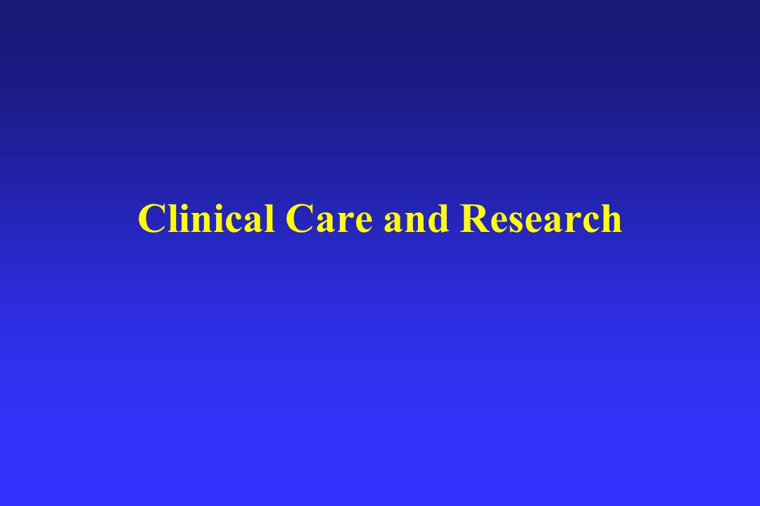 Clinical Care and Research