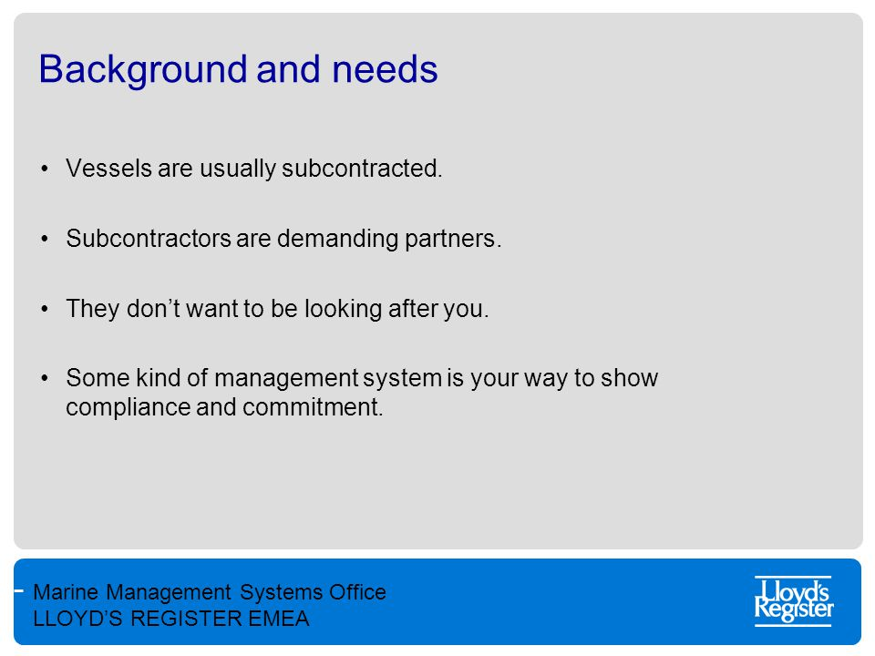 Marine Management Systems Office LLOYD'S REGISTER EMEA Six steps from PRISM(arine) 1.Business commitment.