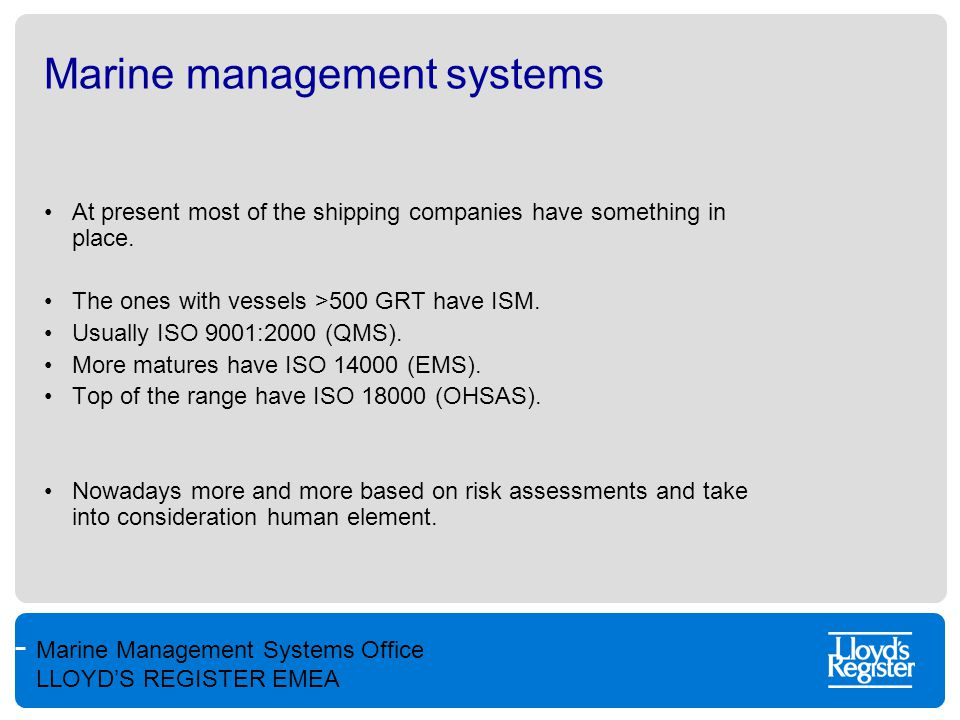 Marine Management Systems Office LLOYD'S REGISTER EMEA Marine management systems At present most of the shipping companies have something in place. Th