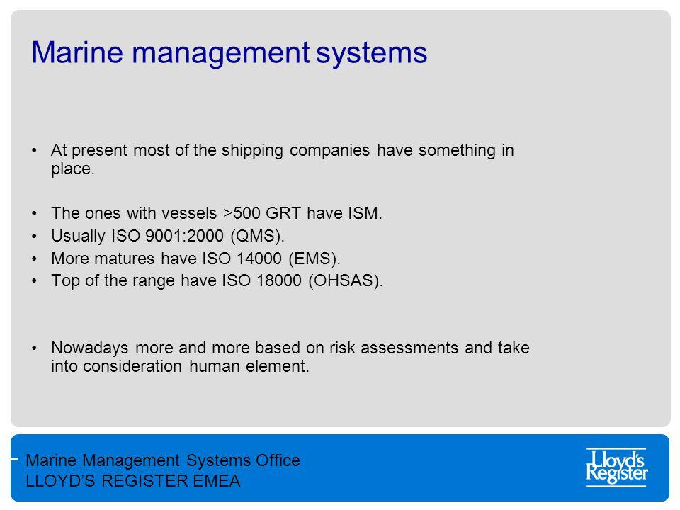 Marine Management Systems Office LLOYD'S REGISTER EMEA Risk Assessment in simple terms So Lloyd's Register Surveyors will understand it.