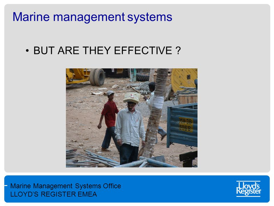 Marine Management Systems Office LLOYD'S REGISTER EMEA Marine management systems BUT ARE THEY EFFECTIVE ?