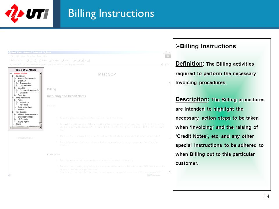 14 Billing Instructions  Billing Instructions Definition: The Billing activities required to perform the necessary Invoicing procedures. Description: