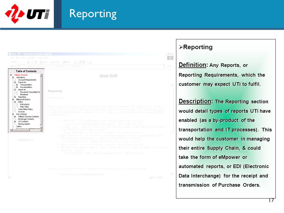 17 Reporting  Reporting Definition: Any Reports, or Reporting Requirements, which the customer may expect UTi to fulfil. Description: The Reporting s