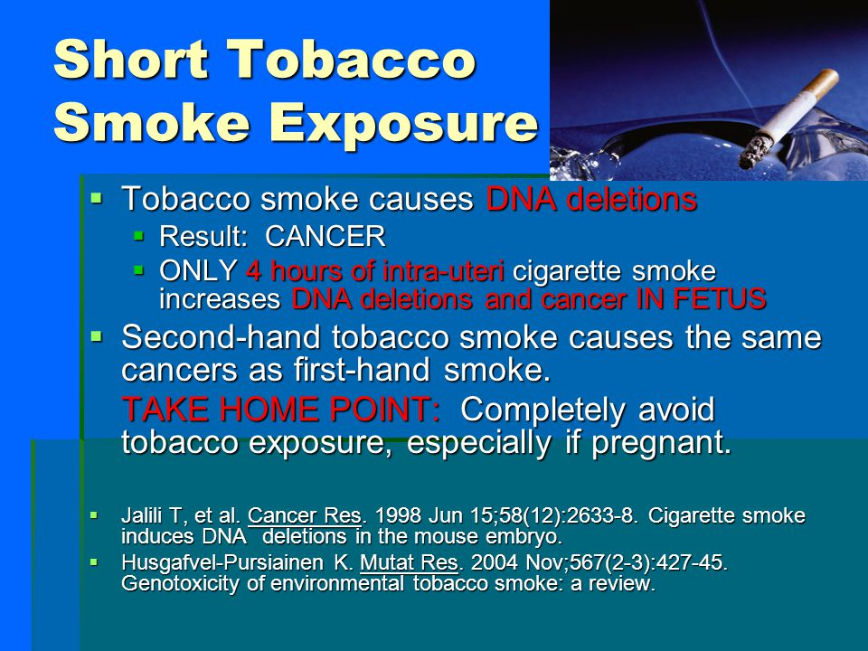 Tobacco Increases the Risk of the Following Cancers:  Lung  Oral Cavity  Nasal Cavities  Larynx  Pharynx  Esophagus  Stomach  Liver  Pancreas