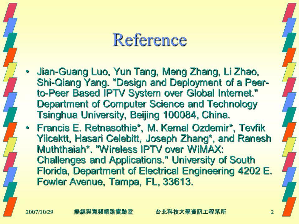 2007/10/292 無線與寬頻網路實驗室 台北科技大學資訊工程系所 Reference Jian-Guang Luo, Yun Tang, Meng Zhang, Li Zhao, Shi-Qiang Yang.