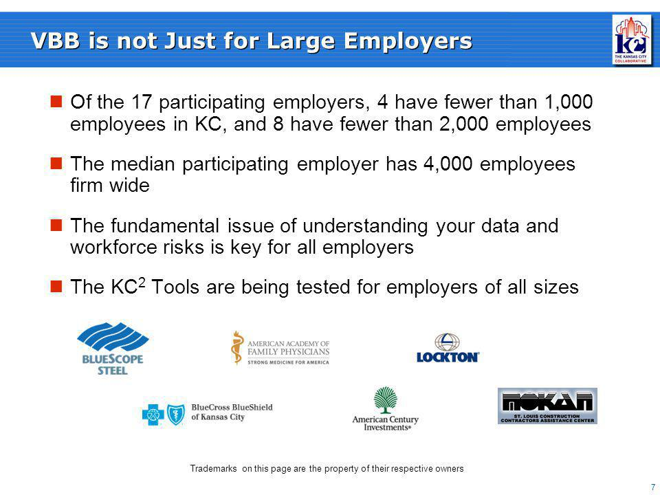 8 Methods: Initial Survey and Employer Interview Source: KC 2 Project Team What Kansas City employers told usExcerpt from Initial Survey: 83% currently use data to assess employee health risks 61% believe they face more challenges with internal data collection than from outside vendors Top perceived barriers to implementing VBB Employee Resistance Cost of interventions/utilization Biggest influencers in benefit design Cost / Trend Corporate culture and leadership