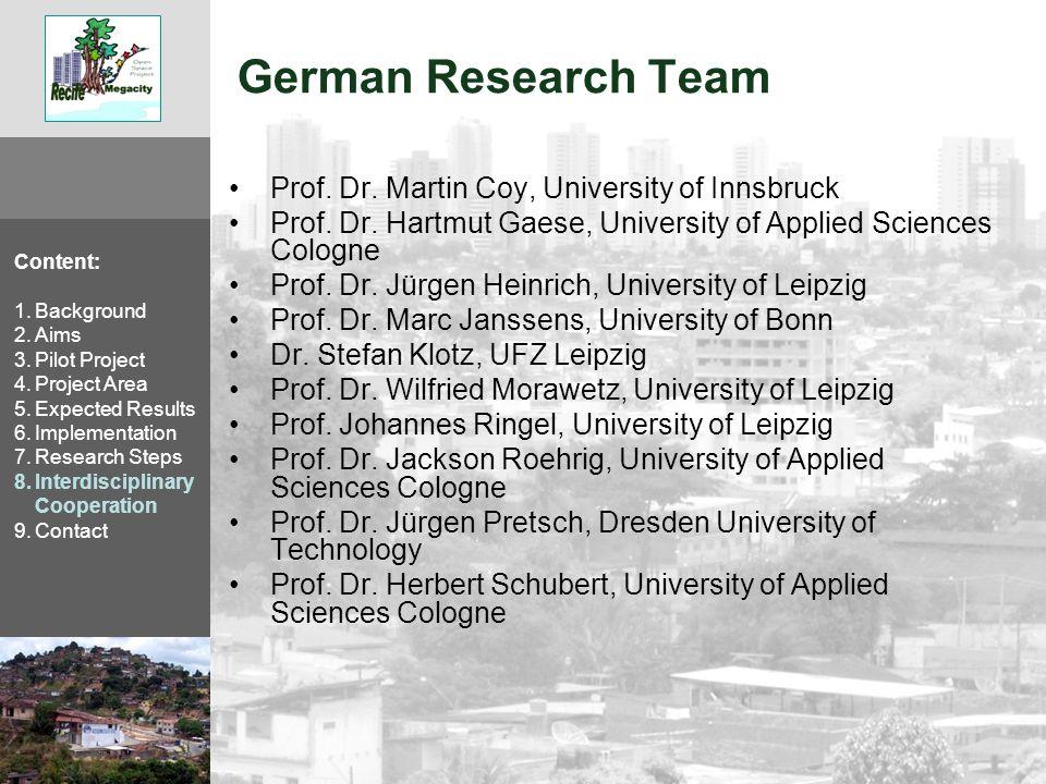German Research Team Prof. Dr. Martin Coy, University of Innsbruck Prof.