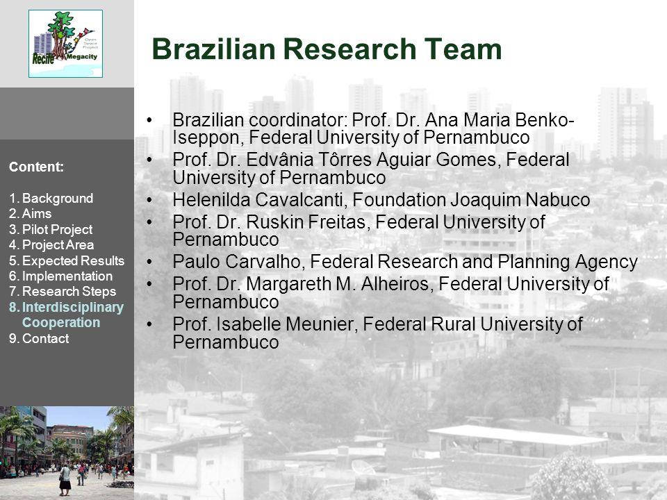Brazilian Research Team Brazilian coordinator: Prof.