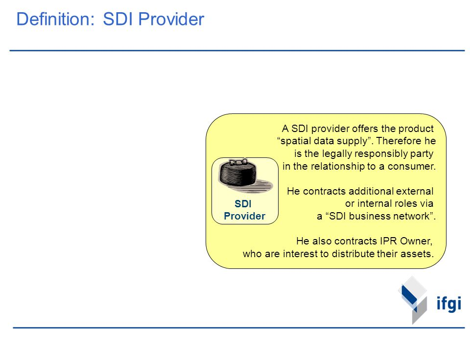 "A SDI provider offers the product ""spatial data supply"". Therefore he is the legally responsibly party in the relationship to a consumer. He contracts"