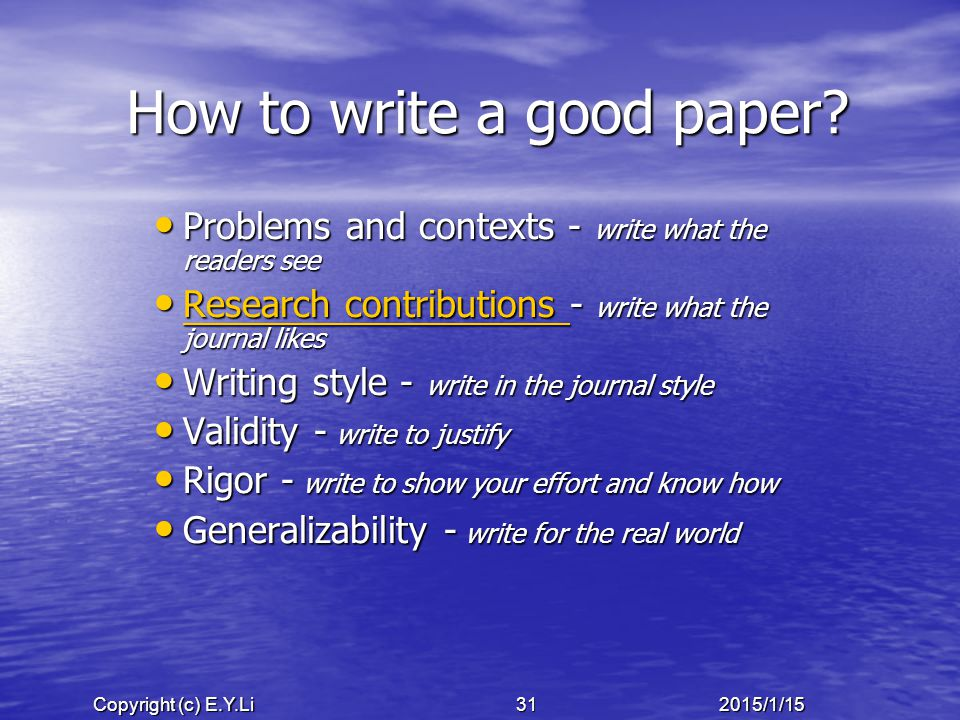 Copyright (c) E.Y.Li 312015/1/15 How to write a good paper.