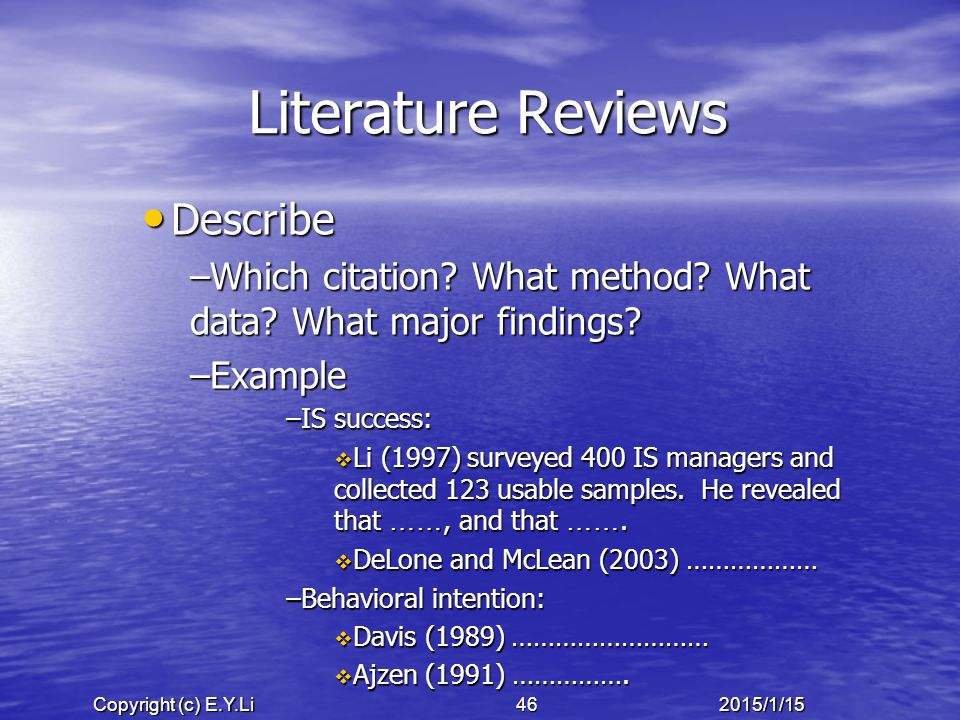 Copyright (c) E.Y.Li 462015/1/15 Literature Reviews Describe Describe –Which citation.