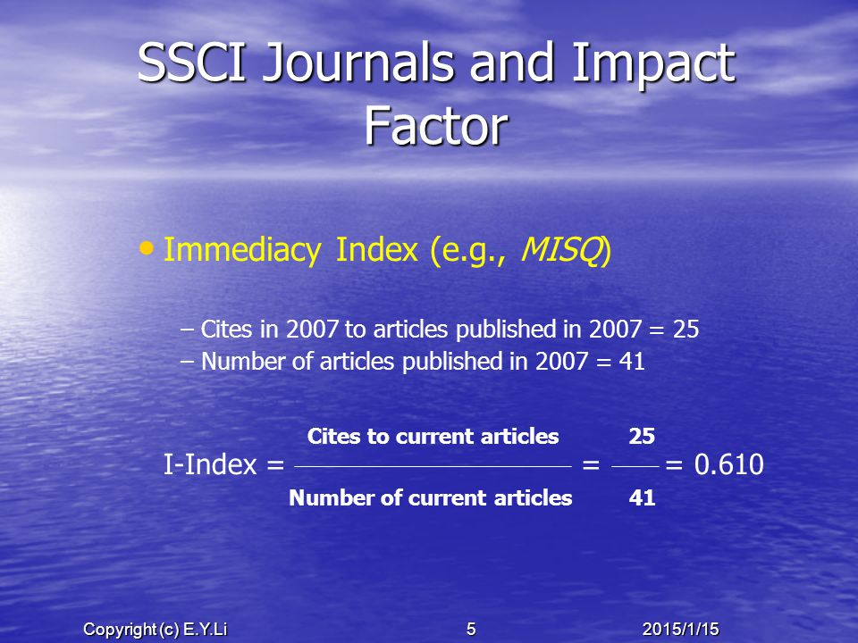 Copyright (c) E.Y.Li 62015/1/15 SSCI Journals and Impact Factor The cited half-life is a measure of the rate of decline of the citation curve.