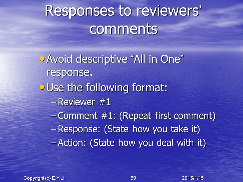 Copyright (c) E.Y.Li 592015/1/15 Responses to reviewers ' comments Avoid descriptive All in One response.