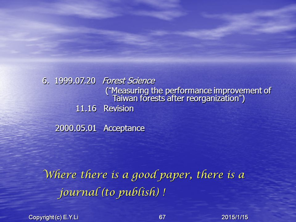 """Copyright (c) E.Y.Li 672015/1/15 6. 1999.07.20 Forest Science ( """" Measuring the performance improvement of Taiwan forests after reorganization """" ) ( """""""