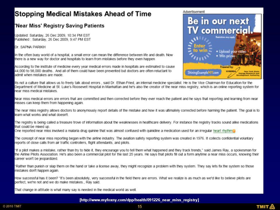 15 © 2010 TMIT [http://www.myfoxny.com/dpp/health/091226_near_miss_registry]