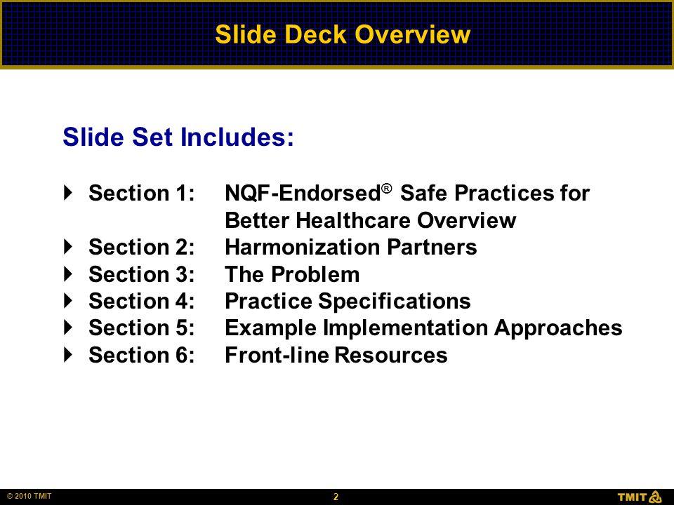 © 2006 HCC, Inc. CD000000-0000XX 2 © 2010 TMIT Slide Deck Overview Slide Set Includes:  Section 1: NQF-Endorsed ® Safe Practices for Better Healthcar