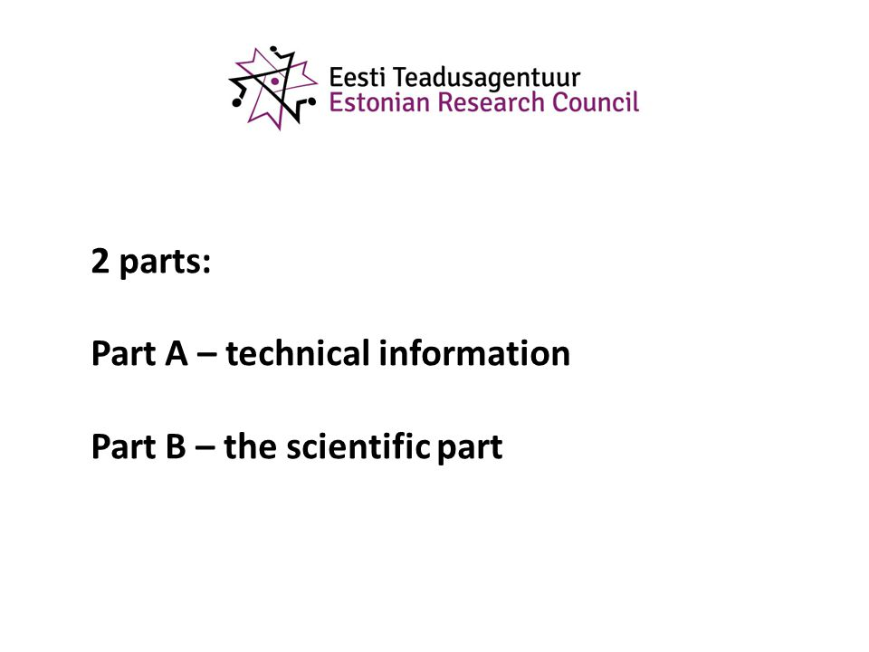 2 parts: Part A – technical information Part B – the scientific part