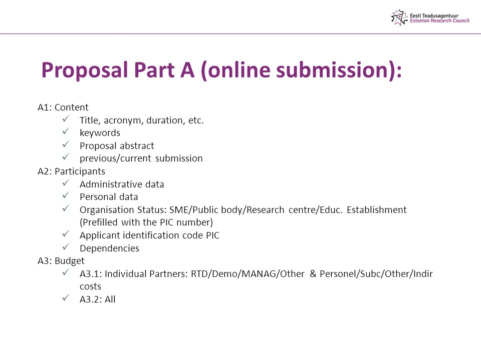 Proposal Part A (online submission): A1: Content Title, acronym, duration, etc.