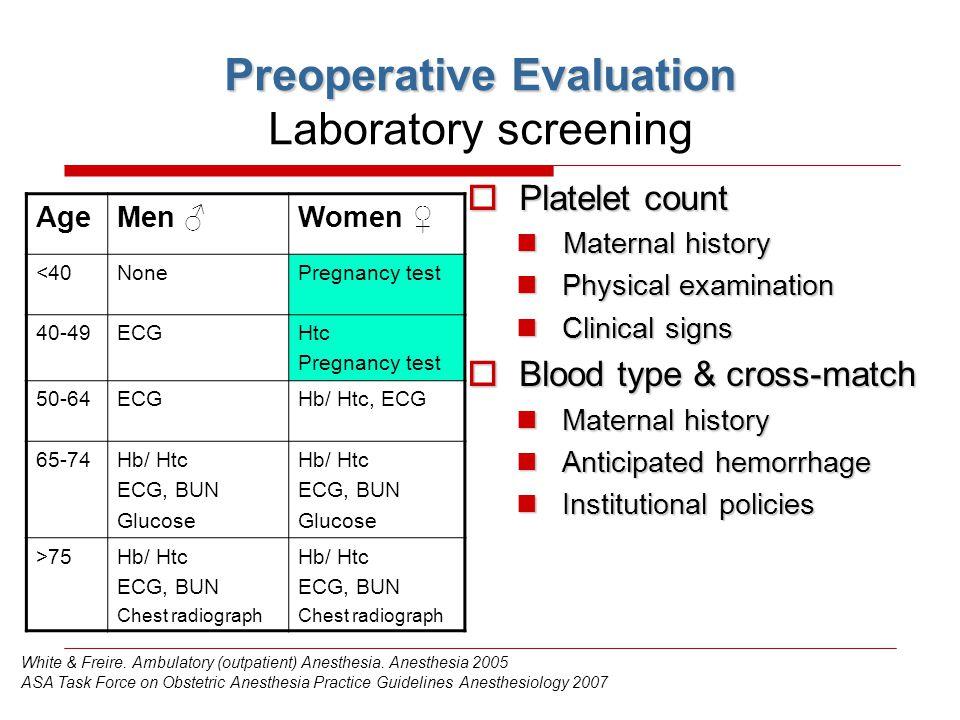 Preoperative Evaluation Preoperative Evaluation Laboratory screening  Platelet count Maternal history Maternal history Physical examination Physical