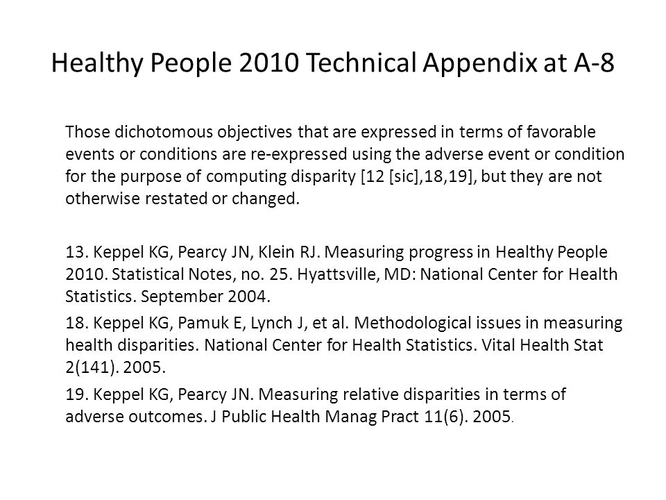 Healthy People 2010 Technical Appendix at A-8 Those dichotomous objectives that are expressed in terms of favorable events or conditions are re-expres