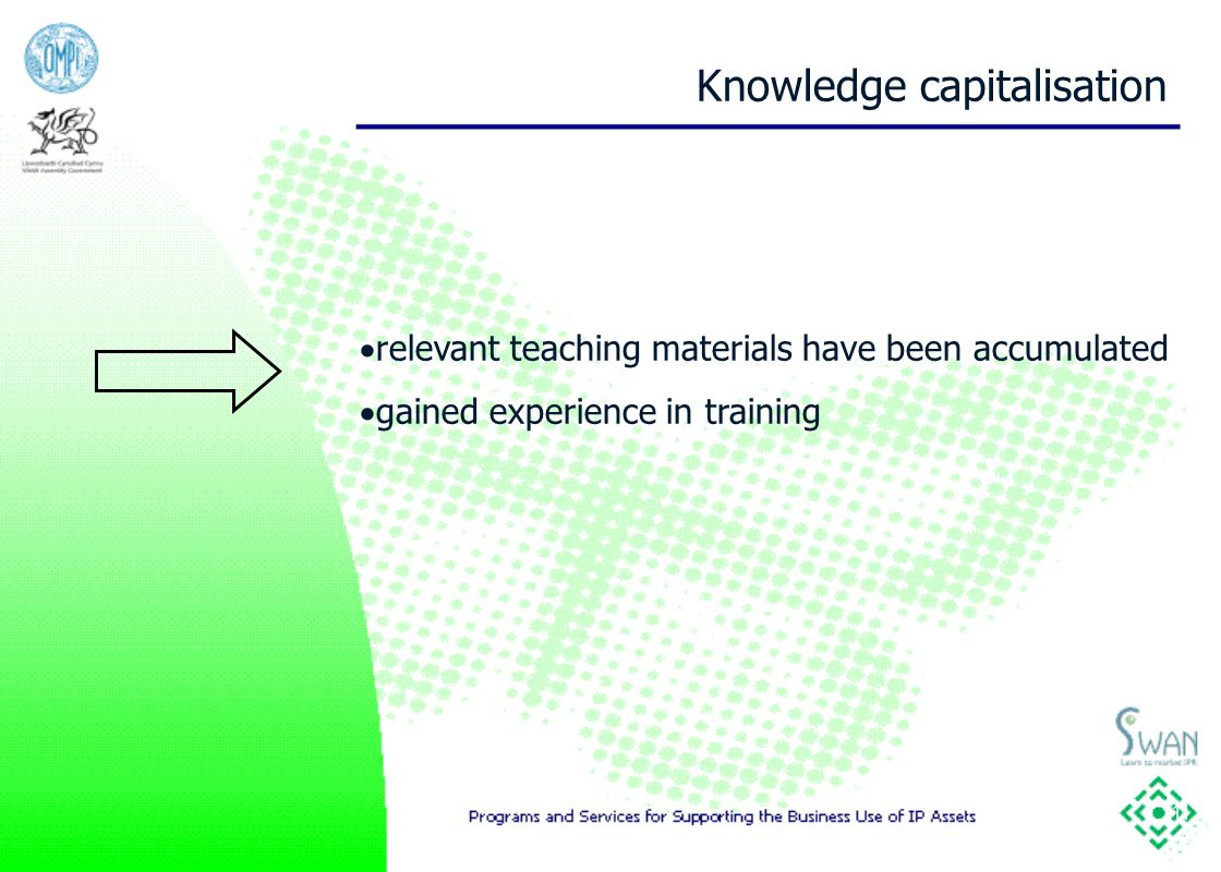 11 Knowledge capitalisation  relevant teaching materials have been accumulated  gained experience in training