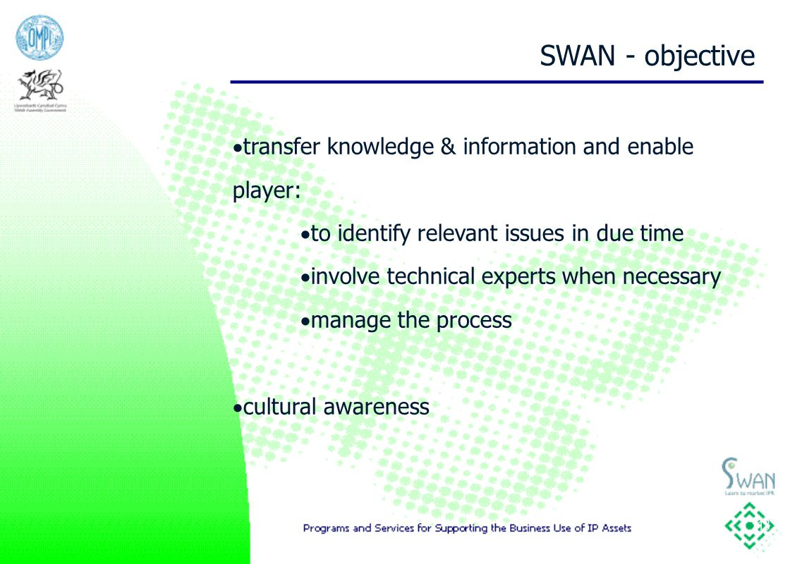 13 SWAN - objective  transfer knowledge & information and enable player:  to identify relevant issues in due time  involve technical experts when necessary  manage the process  cultural awareness