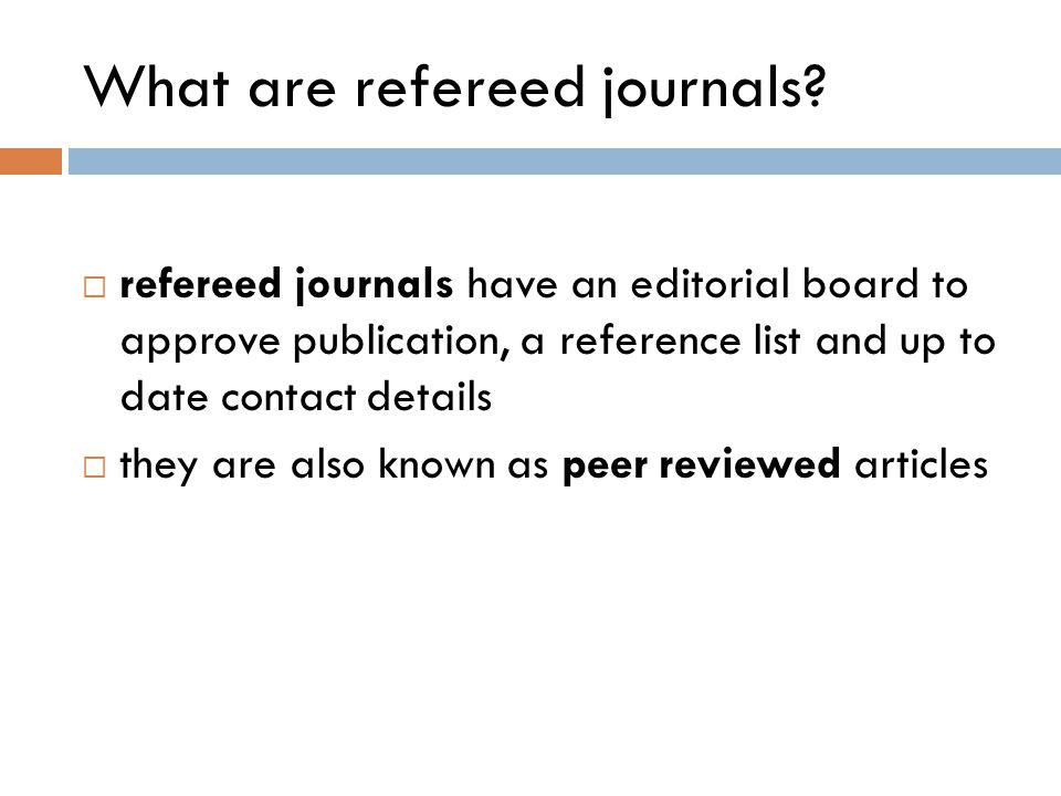 What are refereed journals.