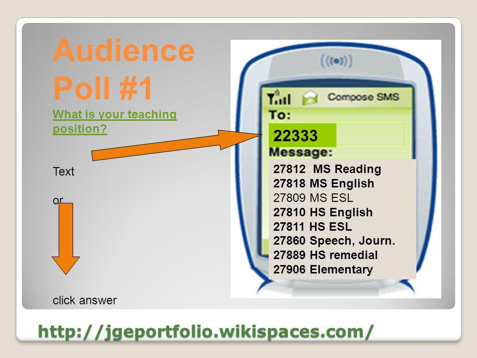 http://jgeportfolio.wikispaces.com/ http://jgeportfolio.wikispaces.com/ 22333 27812 MS Reading 27818 MS English 27809 MS ESL 27810 HS English 27811 HS
