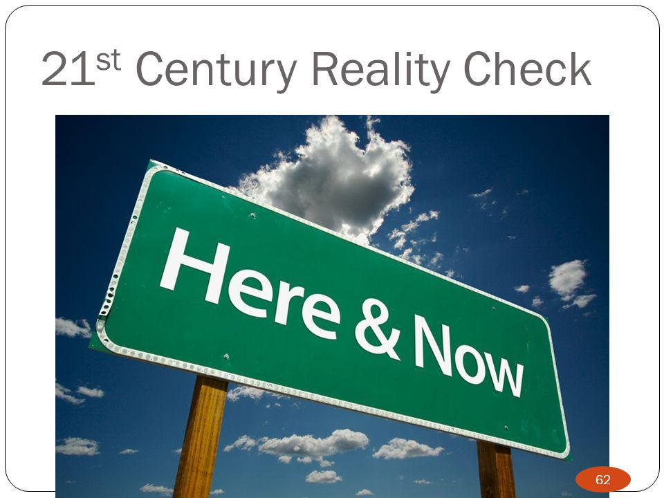 21 st Century Reality Check 62