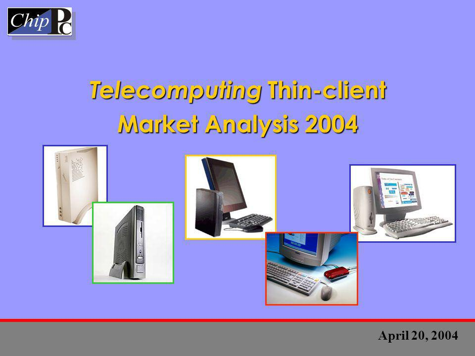 Telecomputing Thin-client Market Analysis 2004 April 20, 2004