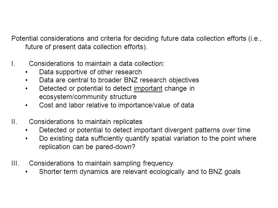 Potential considerations and criteria for deciding future data collection efforts (i.e., future of present data collection efforts).